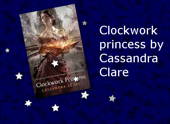 Clockwork princess by Cassandra Claire